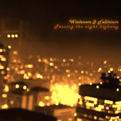 LimREC061 | Wialenove & Fellirium – Passing the Night Highway