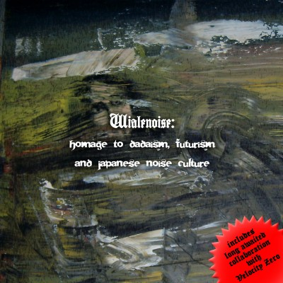 LimREC666 | Wialenoise: Homage to Dadaism, Futurism and Japanese Noise Culture