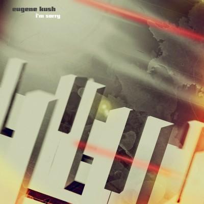 LimREC116 | Eugene Kush – I'm sorry