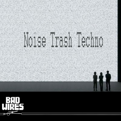 LimREC102 | Bad Wires – Noise Trash Techno