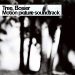 Tree Bosier - Motion Picture Soundtrack