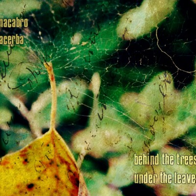 LimREC079 | Macabro + Lacerba – Behind the Trees / Under the Leaves