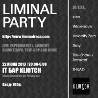 Liminal Party @ KLЮTCH, 22 июня 2013 (СПб)